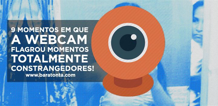 9 momentos em que a webcam flagrou momentos totalmente constrangedores