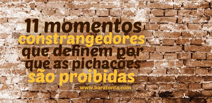 11 momentos constrangedores que definem por que as pichações são proibidas