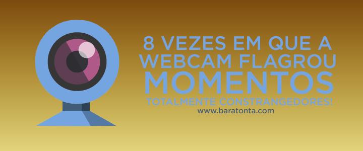 8 vezes em que a webcam flagrou momentos totalmente constrangedores