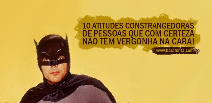 10 atitudes constrangedoras de pessoas que com certeza não tem vergonha na cara
